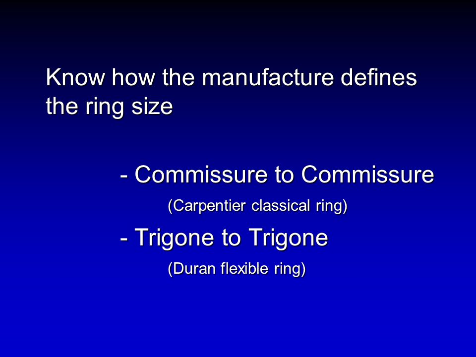 Know how the manufacture defines the ring size - Commissure to Commissure (Carpentier classical ring) - Trigone to Trigone (Duran flexible ring)