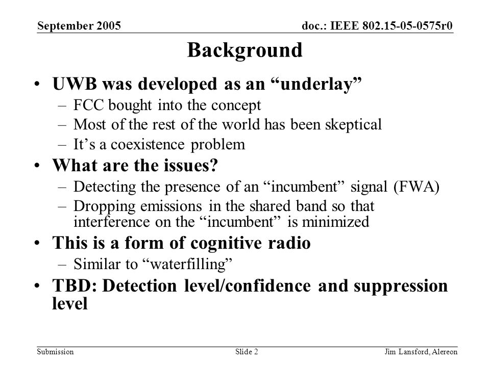doc.: IEEE 802.15-05-0575r0 Submission September 2005 Jim Lansford, AlereonSlide 3 How does MB-OFDM implement DAA.
