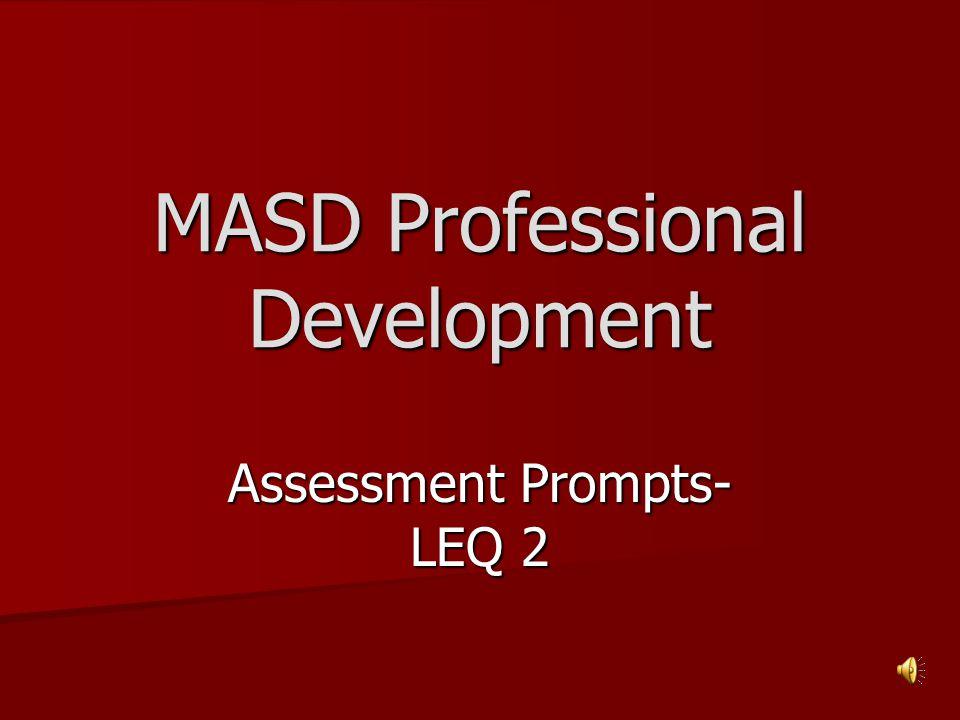 MASD Professional Development Assessment Prompts- LEQ 2