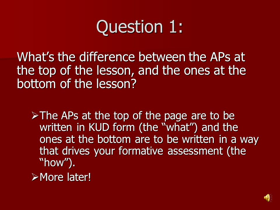 Question 1: What's the difference between the APs at the top of the lesson, and the ones at the bottom of the lesson?  The APs at the top of the page
