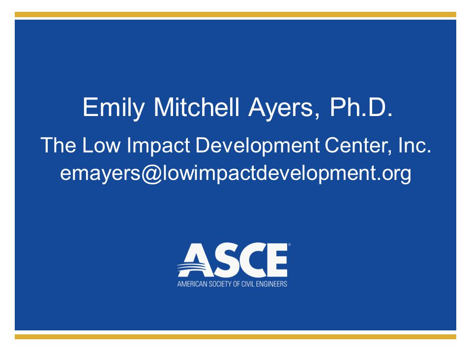 Emily Mitchell Ayers, Ph.D. The Low Impact Development Center, Inc.