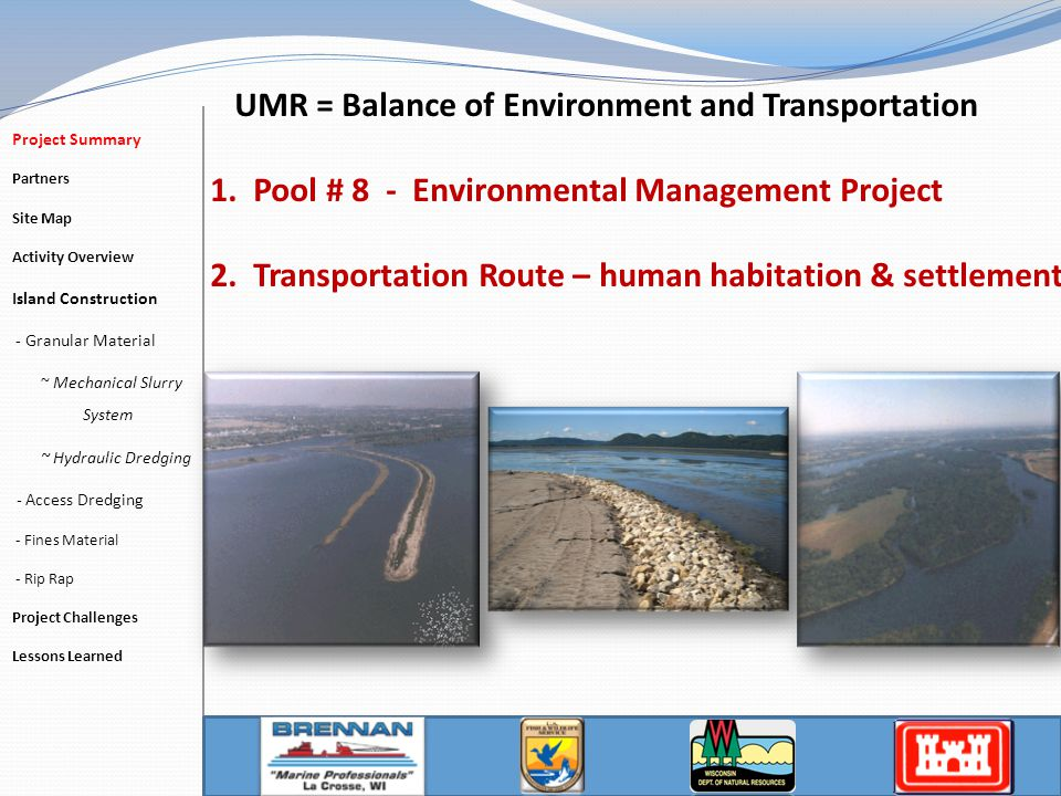 EMP Background & History Pool # 8 - Environmental Management Project  Established by the 1986 Upper Mississippi River Management Act ( within 1986 Water Resources Development Act [WRDA]).