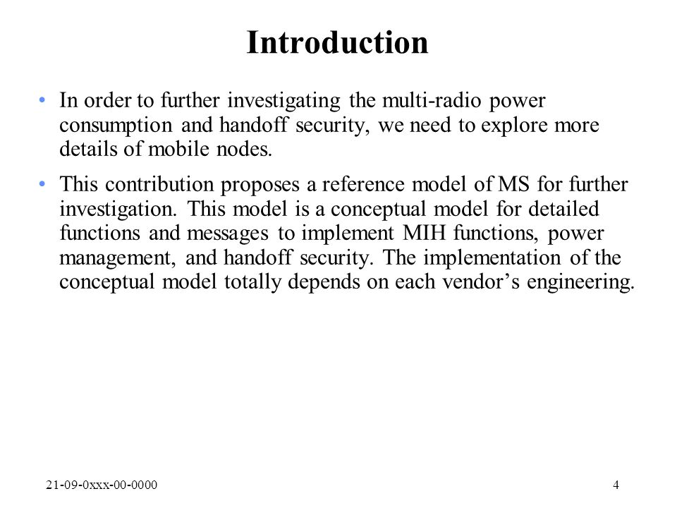 21-09-0xxx-00-00004 Introduction In order to further investigating the multi-radio power consumption and handoff security, we need to explore more det