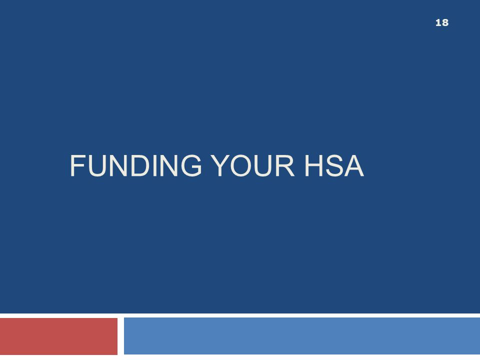 FUNDING YOUR HSA 18