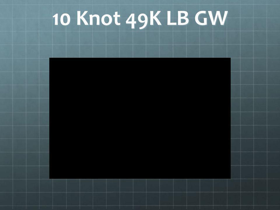 10 Knot 49K LB GW