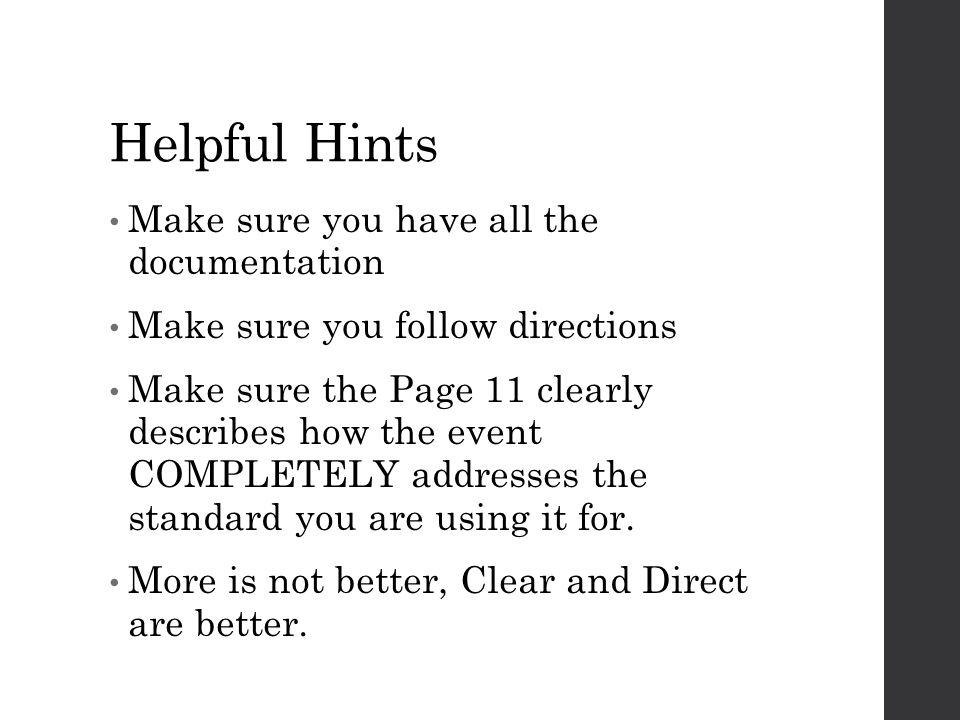 Helpful Hints Make sure you have all the documentation Make sure you follow directions Make sure the Page 11 clearly describes how the event COMPLETEL