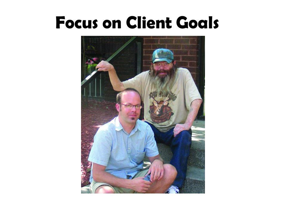 Focus on Client Goals