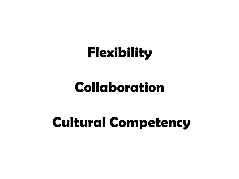 Flexibility Collaboration Cultural Competency