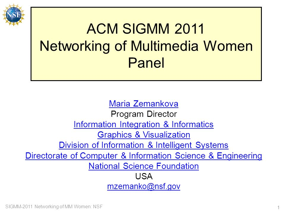 SIGMM-2011 Networking of MM Women: NSF 22 Smart Health & Wellbeing (SHW) Multiple NSF Directorates participating: CISE, SBE, ENG Vision: seek improvements in safe, effective, efficient, equitable, and patient- centered, individualized, and evidence-based health and wellness services through innovations in computer and information science and engineering.