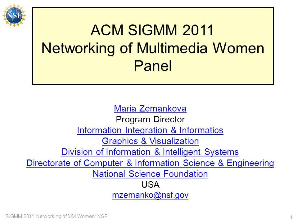 SIGMM-2011 Networking of MM Women: NSF Multi-media, multi-modal, multi-cultural, multi- interest, multi-connected, multi-disciplinary,...