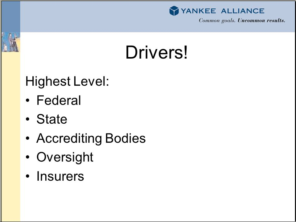Drivers! Highest Level: Federal State Accrediting Bodies Oversight Insurers