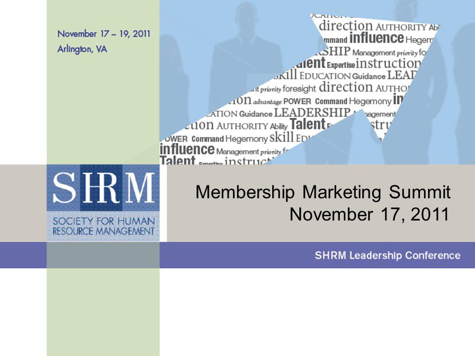 ©SHRM 2011 Presentation Title (24 point Arial; color = white) 1 Section Title (12 point Arial; color = white) Membership Marketing Summit November 17, 2011