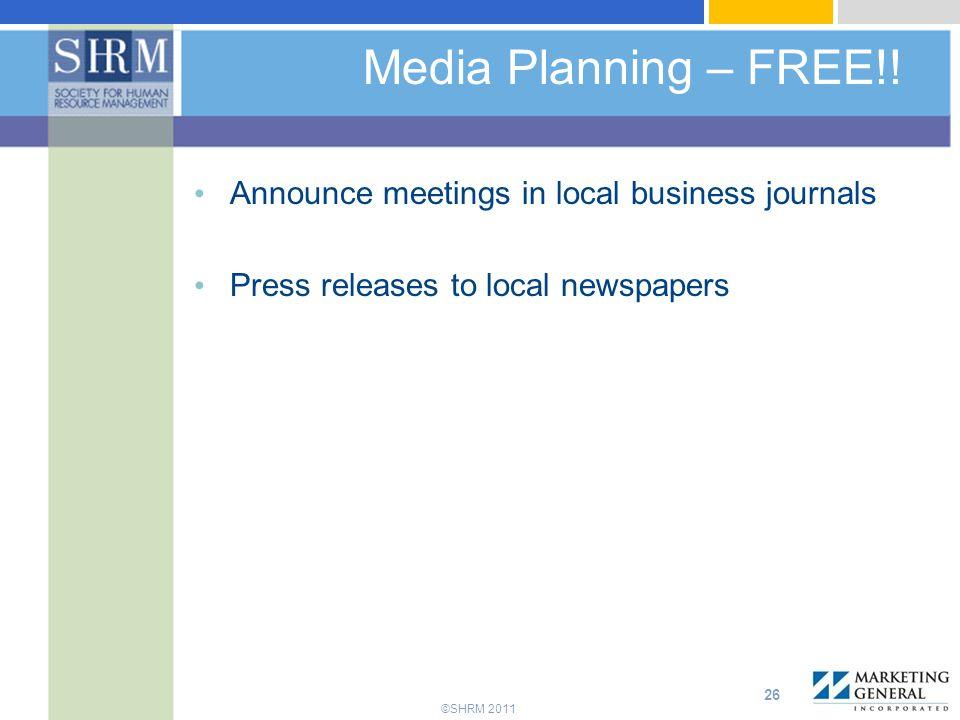 ©SHRM 2011 Media Planning – FREE!.