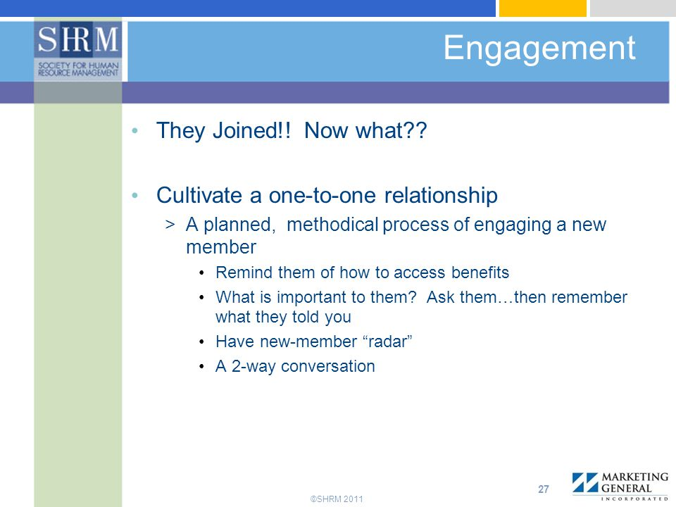 ©SHRM 2011 Engagement They Joined!.Now what?.