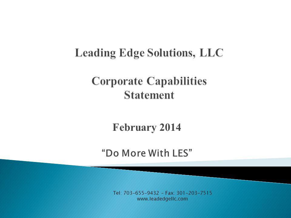 February 2014 Do More With LES Tel: 703-655-9432 – Fax: 301-203-7515 www.leadedgellc.com