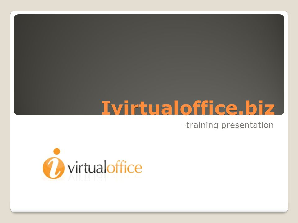 Ivirtualoffice.biz -training presentation