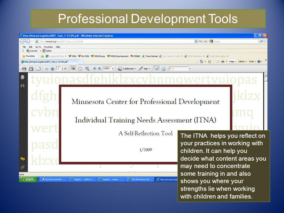 Professional Development Tools The ITNA helps you reflect on your practices in working with children. It can help you decide what content areas you ma