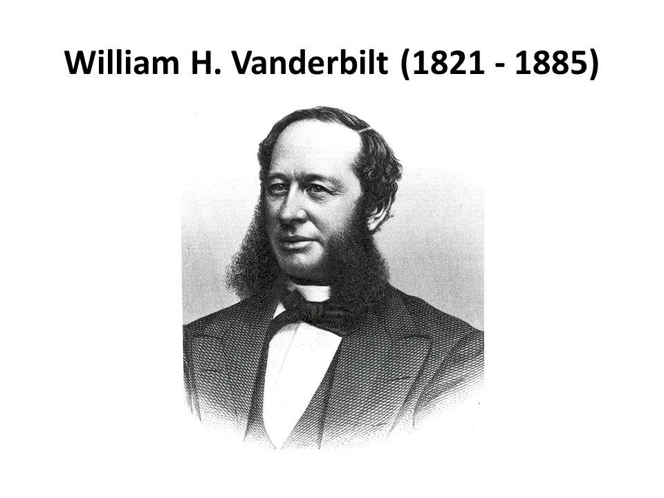 William H. Vanderbilt (1821 - 1885)