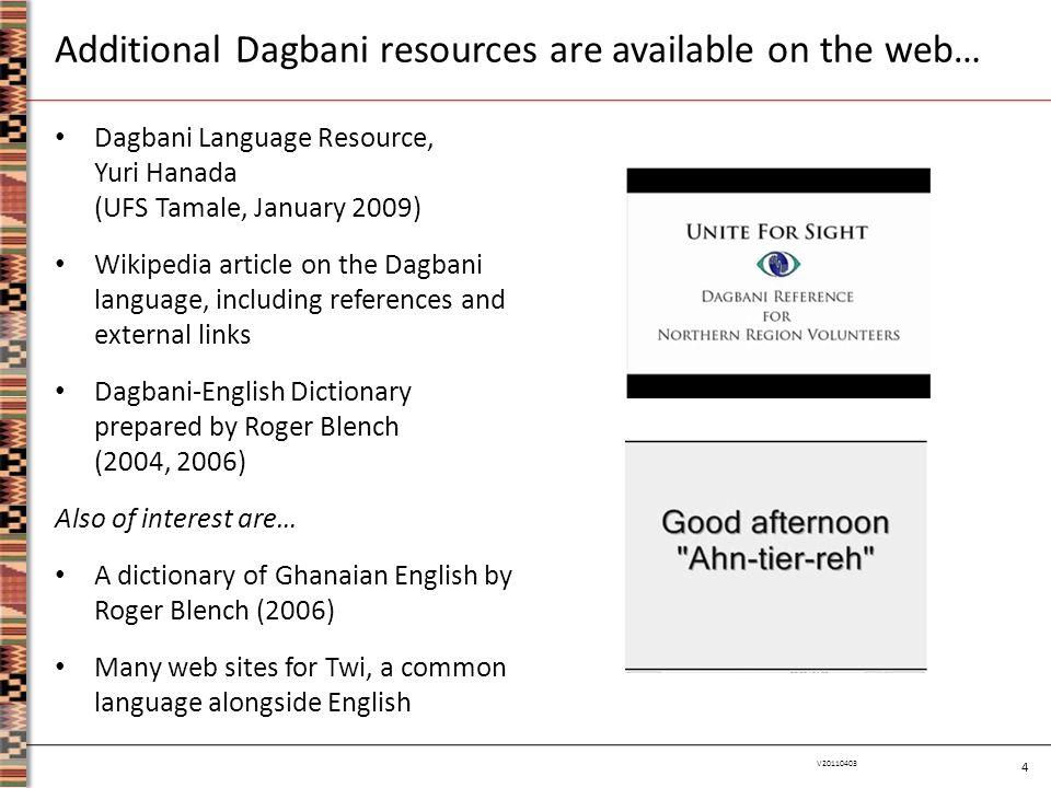 4 V20110403 Dagbani Language Resource, Yuri Hanada (UFS Tamale, January 2009) Wikipedia article on the Dagbani language, including references and exte