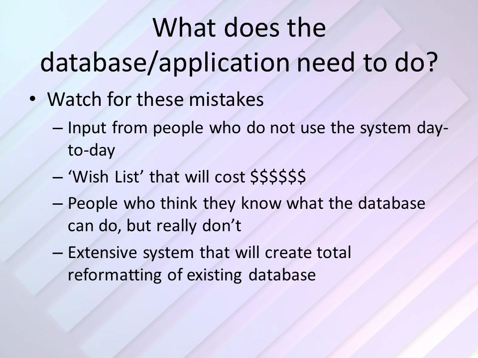 What does the database/application need to do.
