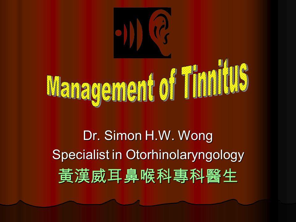 Dr. Simon H.W. Wong Specialist in Otorhinolaryngology 黃漢威耳鼻喉科專科醫生