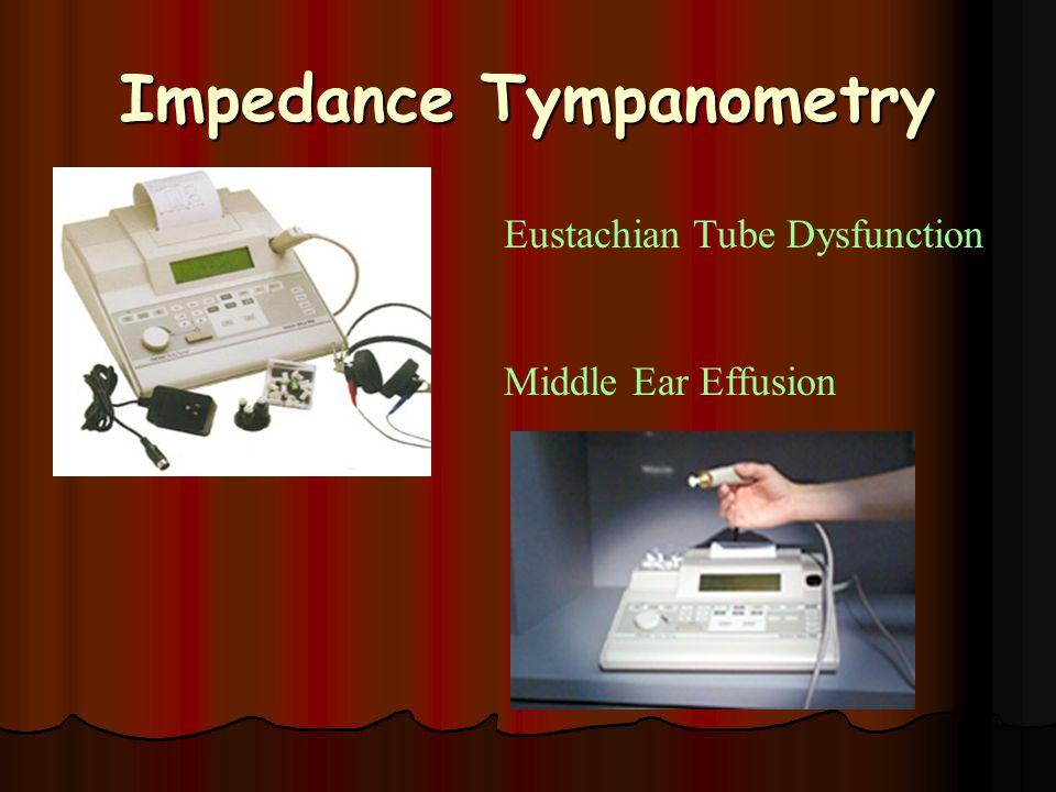 Impedance Tympanometry Eustachian Tube Dysfunction Middle Ear Effusion