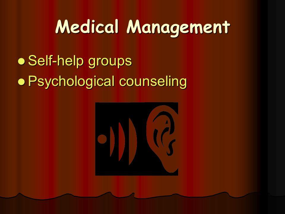 Medical Management Self-help groups Self-help groups Psychological counseling Psychological counseling