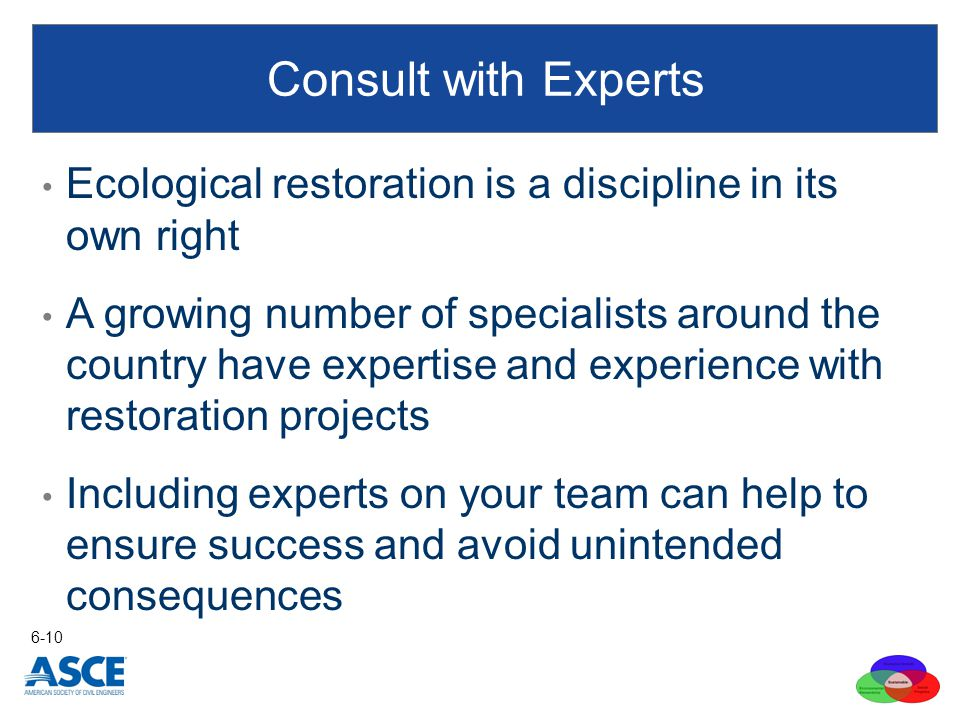 Ecological restoration is a discipline in its own right A growing number of specialists around the country have expertise and experience with restorat