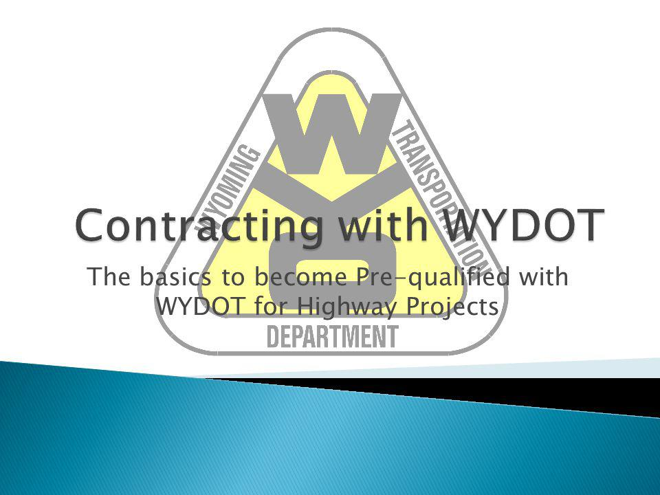 The basics to become Pre-qualified with WYDOT for Highway Projects