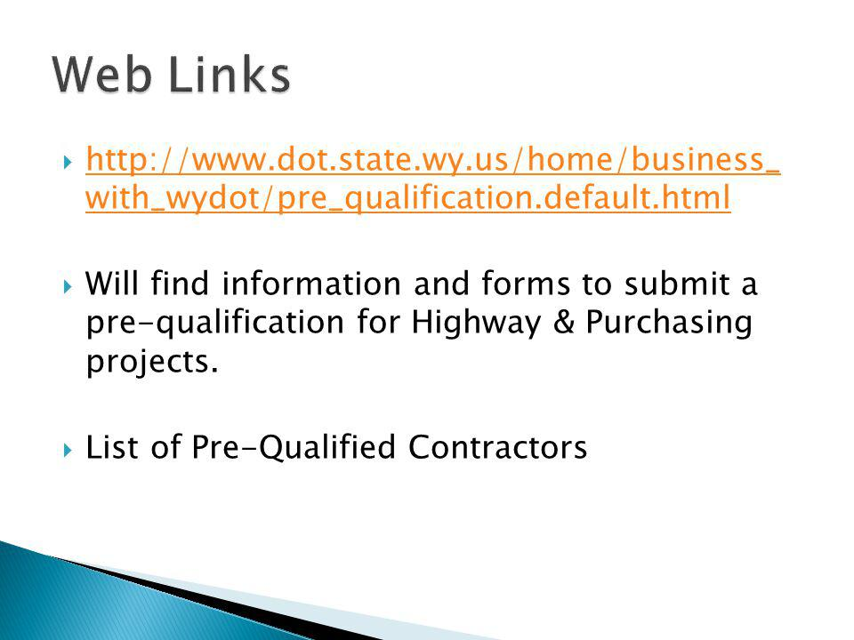  http://www.dot.state.wy.us/home/business_ with_wydot/pre_qualification.default.html http://www.dot.state.wy.us/home/business_ with_wydot/pre_qualifi