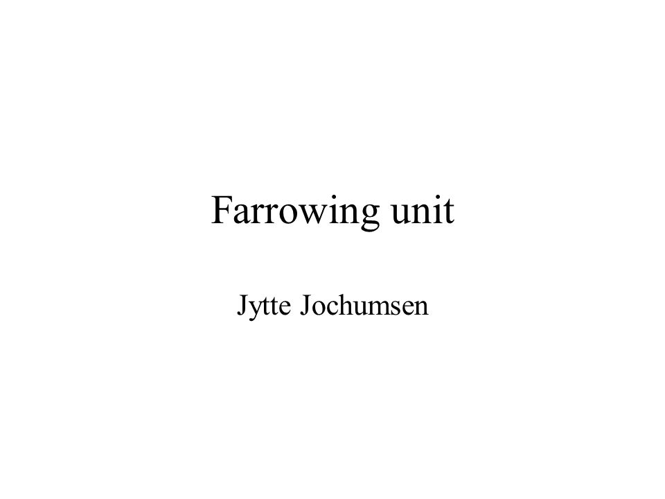 Farrowing unit Jytte Jochumsen