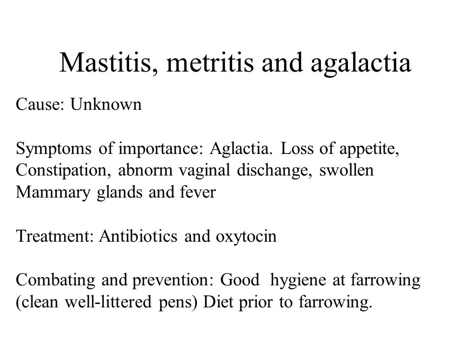 Mastitis, metritis and agalactia Cause: Unknown Symptoms of importance: Aglactia.