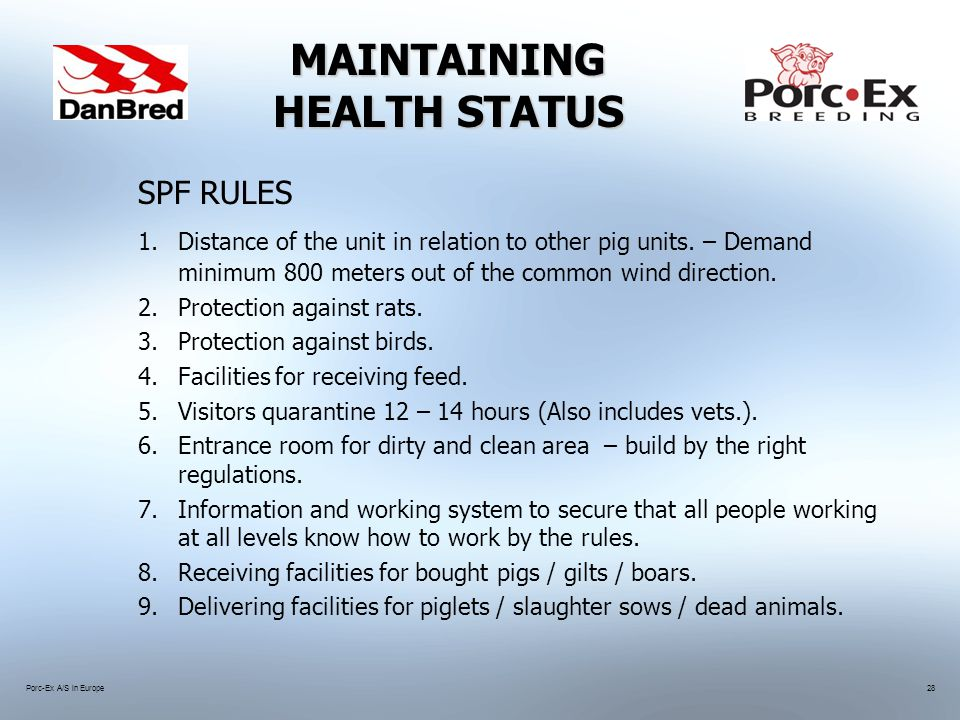Porc-Ex A/S in Europe28 MAINTAINING HEALTH STATUS SPF RULES 1.