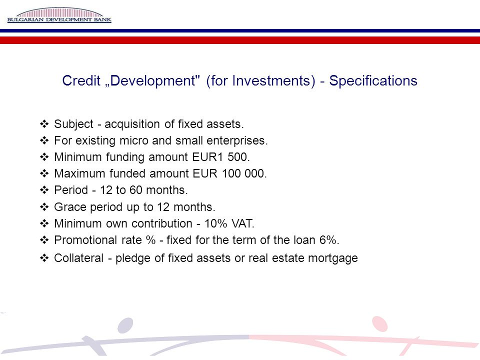 """Credit """"Development (for Investments) - Specifications  Subject - acquisition of fixed assets."""