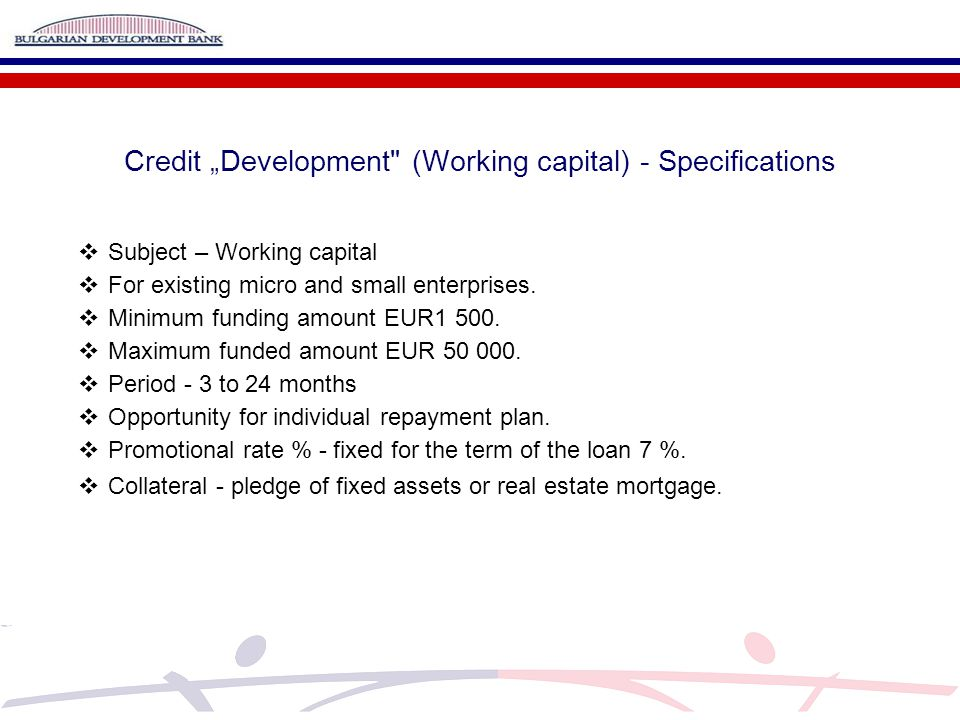 """Credit """"Development (Working capital) - Specifications  Subject – Working capital  For existing micro and small enterprises."""