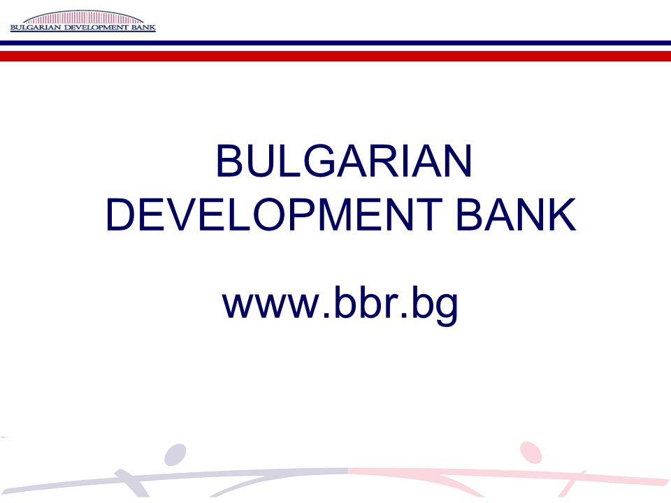 BULGARIAN DEVELOPMENT BANK www.bbr.bg