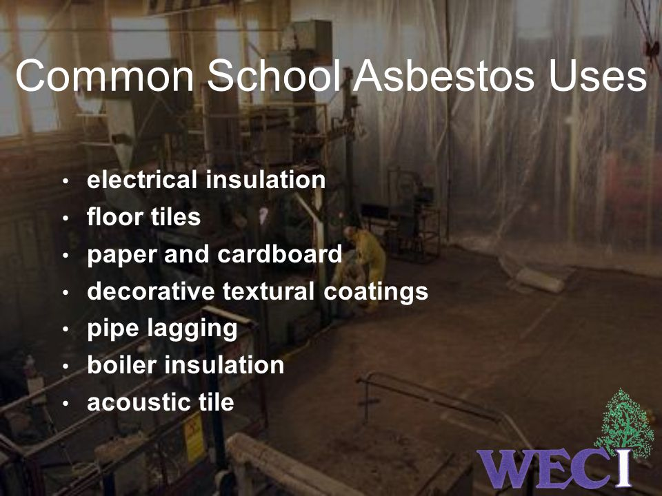 Common School Asbestos Uses electrical insulation floor tiles paper and cardboard decorative textural coatings pipe lagging boiler insulation acoustic tile
