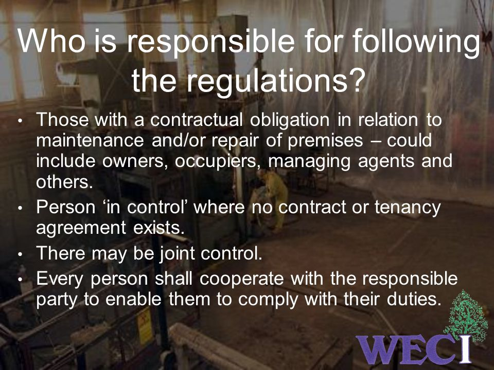 Who is responsible for following the regulations.