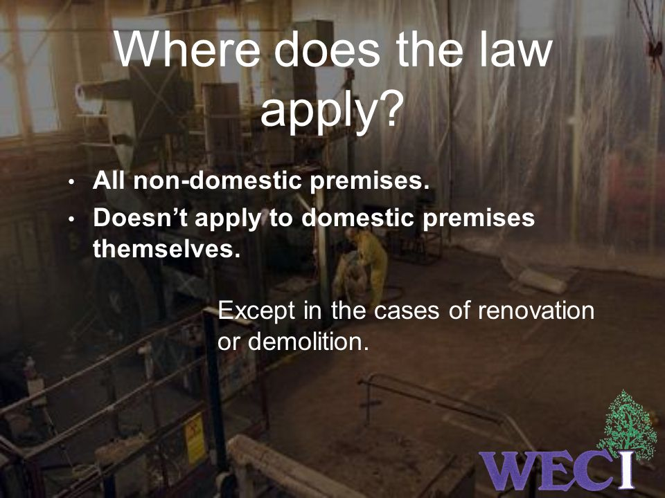 Where does the law apply.All non-domestic premises.