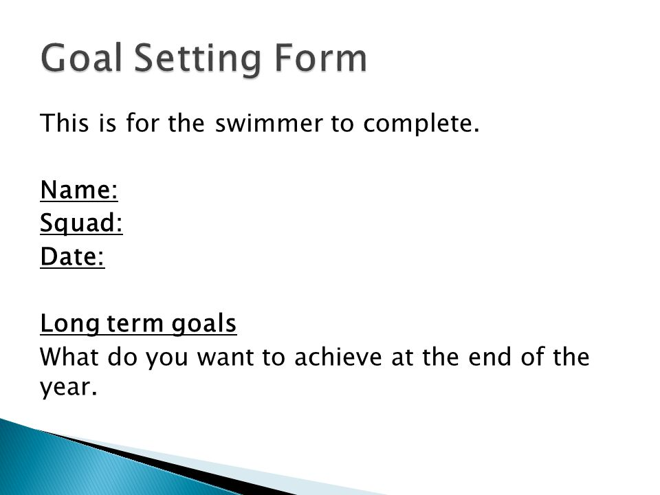 This is for the swimmer to complete.