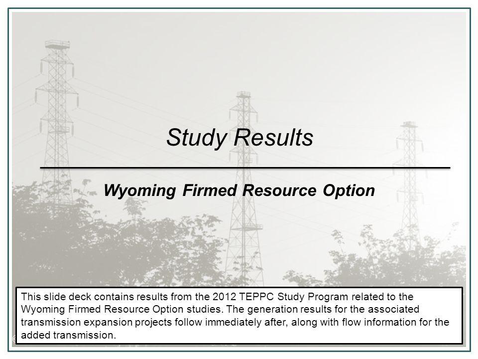 Production cost decreased $286M (1.6%) Dump energy increased 156 GWh (47%) Emergency Energy decreased.2% CO2 Emissions decreased 1.3% AZ, NV, CA, WA WY