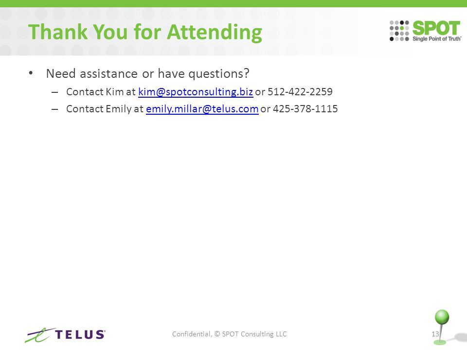 Thank You for Attending Need assistance or have questions.