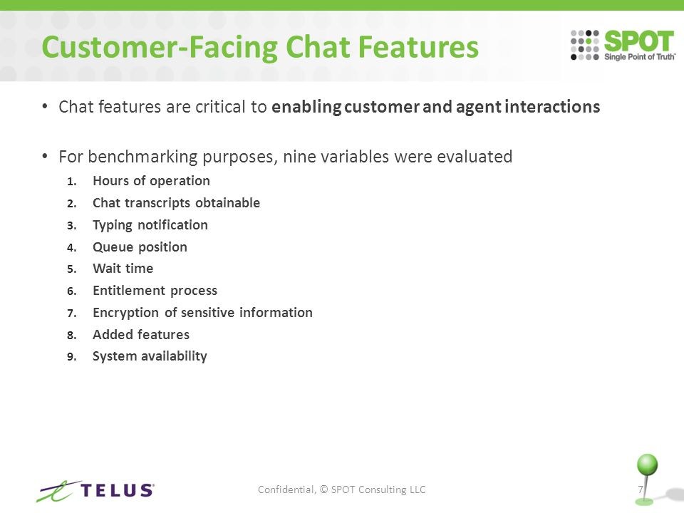 Customer-Facing Chat Features Chat features are critical to enabling customer and agent interactions For benchmarking purposes, nine variables were evaluated 1.