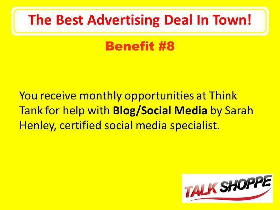 The Best Advertising Deal In Town! You receive monthly opportunities at Think Tank for help with Blog/Social Media by Sarah Henley, certified social m