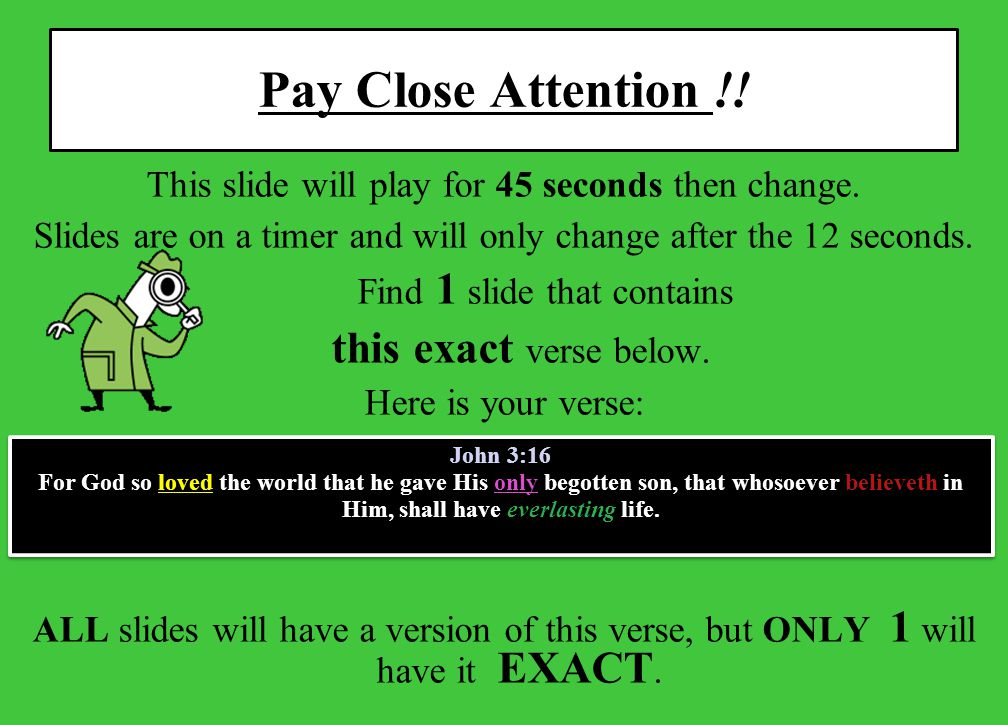 Pay Close Attention !.This slide will play for 45 seconds then change.