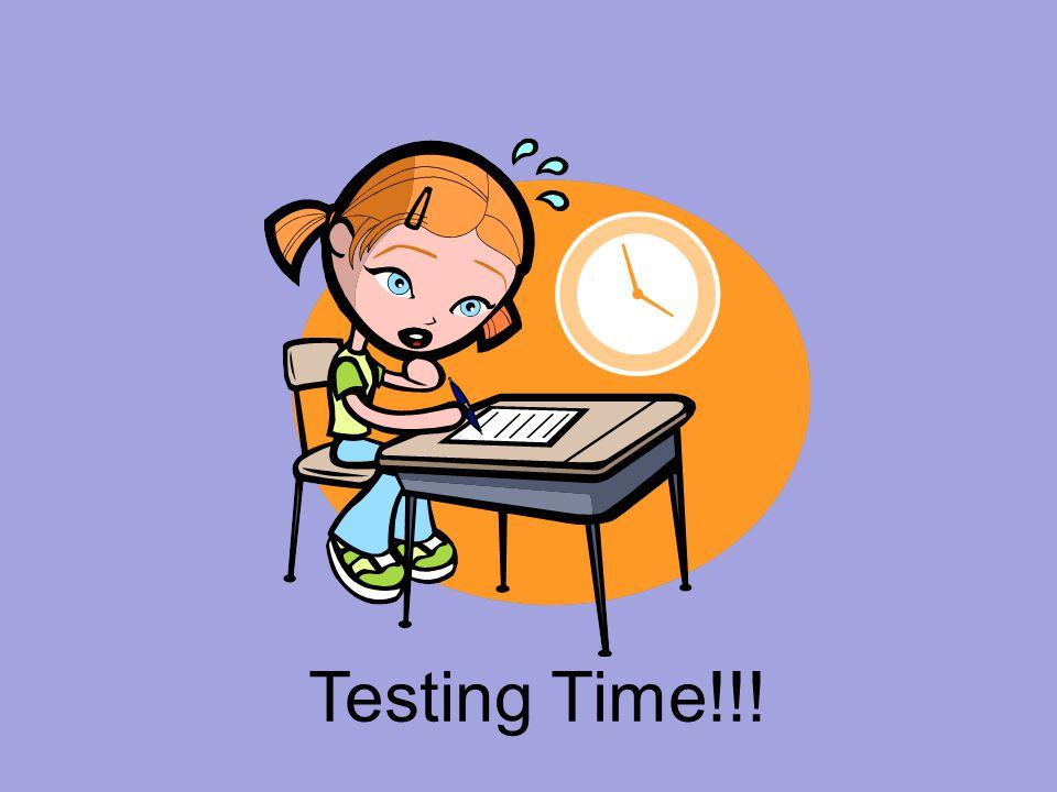Testing Time!!!