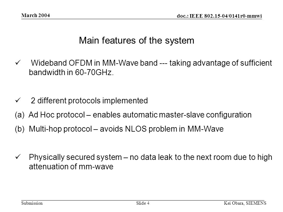 doc.: IEEE 802.15-04/0141r0-mmwi Submission March 2004 Kei Obara, SIEMENSSlide 3 Background At the campus or company, meeting could be taken place at any place where people meet.