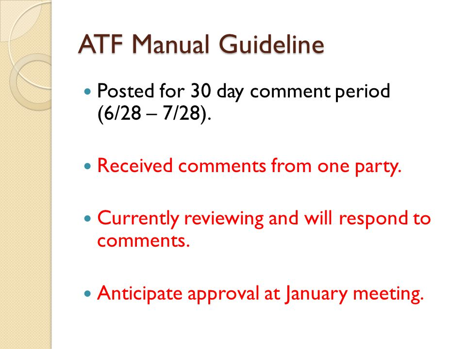 ATF Manual Guideline Posted for 30 day comment period (6/28 – 7/28).