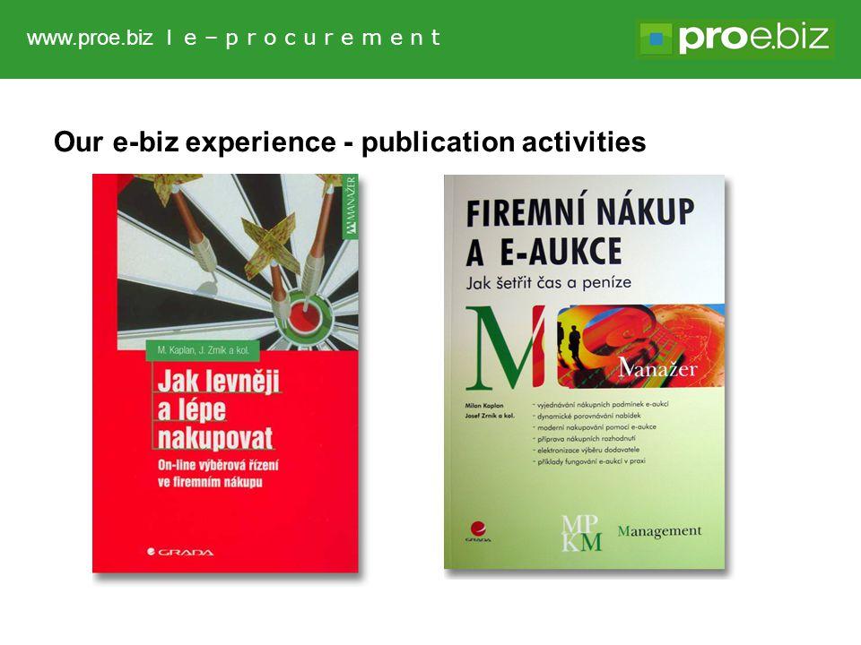 Our e-biz experience - publication activities www.proe.biz l e – p r o c u r e m e n t