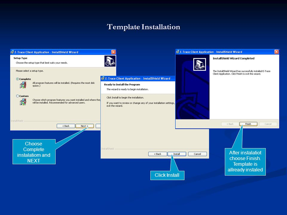 Template Installation Choose Complete instalatiom and NEXT Click Install After instalatiot choose Finish.